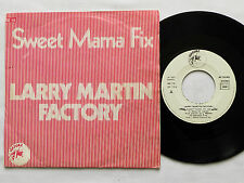 "Larry MARTIN FACTORY Sweet mama fix FRENCH Orig 7"" 45 (1977) ISADORA diff cover"