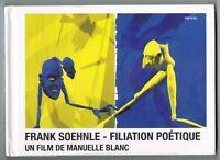 FRANK SOEHNLE - FILIATION POÉTIQUE - MANUELLE BLANC - LIVRE & DVD - NEUF NEW NEU