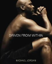 Driven from Within by Tinker Hatfield and Michael Jordan (2005, Hardcover)