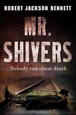 Mr. Shivers by Robert Jackson Bennett (2010, Hardcover) 1st ed BRAND NEW UNREAD
