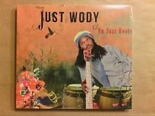 CD / JUST WODY / NU JAZZ ROOTS / NEUF SOUS CELLO