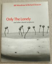 Bill Woodrow and Richard Deacon - Only the lonely    ART EXHIBITION CATALOGUE