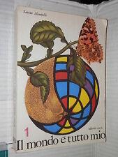 IL MONDO E TUTTO MIO Vol 1 Savino Mombelli Editrice Ave 1965 libro scuola di