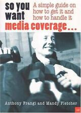 So You Want Media Coverage?: A Simple Guide on How to Get It-ExLibrary