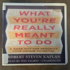 WHAT YOU'RE REALLY MEANT TO DO BY ROBERT STEVEN KAPLAN UNABRIDGED CD AUDIOBOOK
