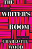 WOOD,CHARLOTTE-WRITER`S ROOM, THE (US IMPORT) BOOK NEW