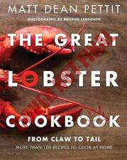 The Great Lobster Cookbook: More than 100 recipes to cook at home, Pettit, Matt