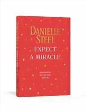 Expect a Miracle : Quotations to Live and Love By by Danielle Steel (2020, Hardcover)