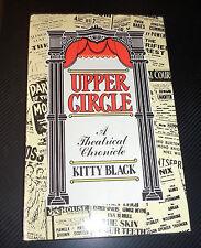 Upper Circle: A Theatrical Chronicle by Kitty Black H/J 1984  H M Tennant UK