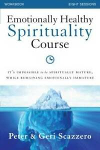 Emotionally Healthy Spirituality Course Workbook: It's impossible to be s - GOOD