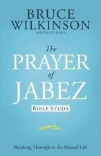The Prayer of Jabez Bible Study: Breaking Through to the Blessed Life: By Wil...