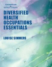 Diversified Health Occupations Essentials by Louise M. Simmers (1997,...