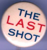 Early 1900s Vintage pin The LAST SHOT pinback button