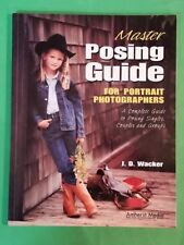 J D Wacker - Master Posing Guide For Portrait Photographers - pb