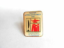 Cool Vintage 1990 Teacher Appreciation Week Commitment to Excellence Pin Pinback