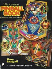 The Complete Pinball Book : Everything You Wanted to Know by Marco Rossignoli...