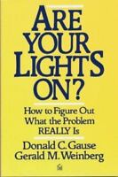 Are Your Lights On?: How to Figure Out What the Problem Really Is by Donald C.