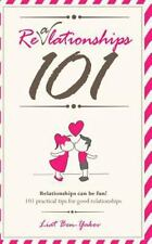 Realationships 101 : Relationships Should Be Fun! 101 Practical Tips for Good...