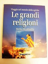 LE GRANDI RELIGIONI – VIAGGIO NEL MONDO DELLO SPIRITO – STORIA, RITI, ATTUALITA'