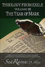 NEW Theology From Exile Volume III: The Year of Mark (Volume 3) by Sea Raven