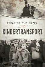 Escaping the Nazis on the Kindertransport by Emma Carlson Berne NEW HC
