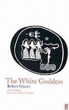 Very Good, The White Goddess: A Historical Grammar of Poetic Myth, Graves, Rober