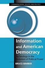 Information and American Democracy: Technology in the Evolution of Political Pow