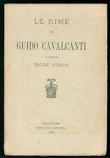 CAVALCANTI GUIDO LE RIME A CURA DI ERCOLE RIVALTA ZANICHELLI 1902 I° EDIZ.