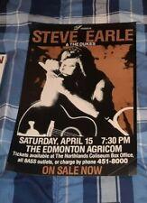 STEVE EARLE ORIGINAL CONCERT POSTER EDMONTON, ALBERTAN APRIL 15TH, WOW !!!