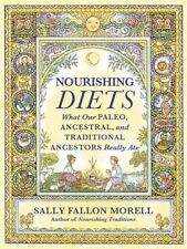 Nourishing Diets by Sally Fallon Morell What our Paleo Ancestors Ate WT75789