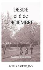 Desde el 6 de Diciembre : Nuestro Paso por Autismo... by Lorna Ortiz (2011,...