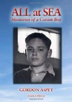 All at Sea: Memories of a Coram Boy by Gordon Aspey Paperback Book The Fast Free