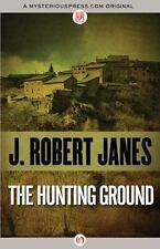 The Hunting Ground: By Janes, J. Robert