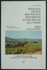 BULLETIN SOCIETE SCIENCES YONNE - ARCHEOLOGIE, NATURE, MARIE NOEL…1998 N°130