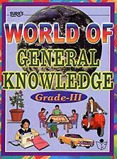 World of General Knowledge: Grade III