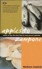 Apples to Zampone Where to Buy the Best Food in around Adelaide Barbara Santich