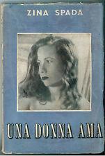 SPADA ZINA UNA DONNA AMA OMNIA 1948 I° EDIZ.