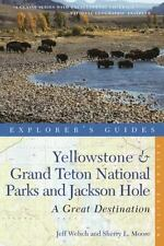 Explorer's Guide Yellowstone & Grand Teton National Parks and Jackson Hole: A G