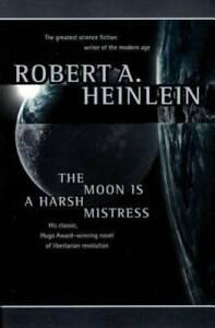 The Moon Is a Harsh Mistress - Paperback By Robert A. Heinlein - GOOD