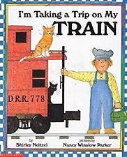 I'm Taking a Trip on My Train Shirley Neitzel