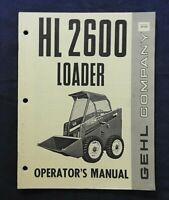 GEHL HL 2600 SKID STEER LOADER TRACTOR OWNER OPERATORS MANUAL VERY NICE SHAPE