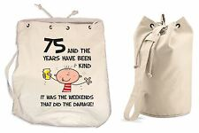 The Years Have Been Kind 75th Birthday Present Duffle Backpack Bag - Funny Gift