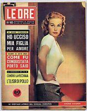 LE ORE N. 185, 1956 – SASSARD Guendalina, Suez, Alida CARDEMOLA, Grace di Monaco