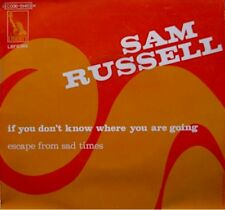SAM RUSSELL if you don't know where you are going/escape from sad times SP 1970+