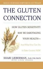 The Gluten Connection : How Gluten Sensitivity May Be Sabotaging Your Health --