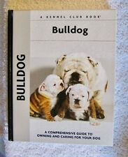 BULLDOG: A COMPREHENSIVE GUIDE TO OWNING & CARING .... KENNEL CLUB BOOK - NEW