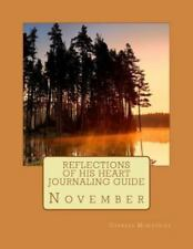 Reflections of His Heart Journaling Guide : November by Cypress Ministries...