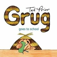 Grug Goes to School ' Prior, Ted