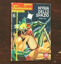 Super Fantascienza Illustrata n 6 1962 - NYRIA DELLO SPAZIO - Francis Earl