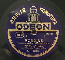 """RARE 78RPM 10"""" MARIO LATILLA RONDINE/MAMMOLA ODEON SERIE FONOTIPIA ORCHESTRA"""